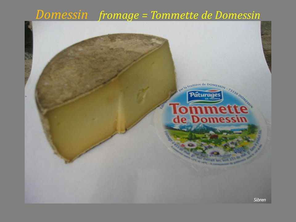 Domessin fromage = Tommette de Domessin