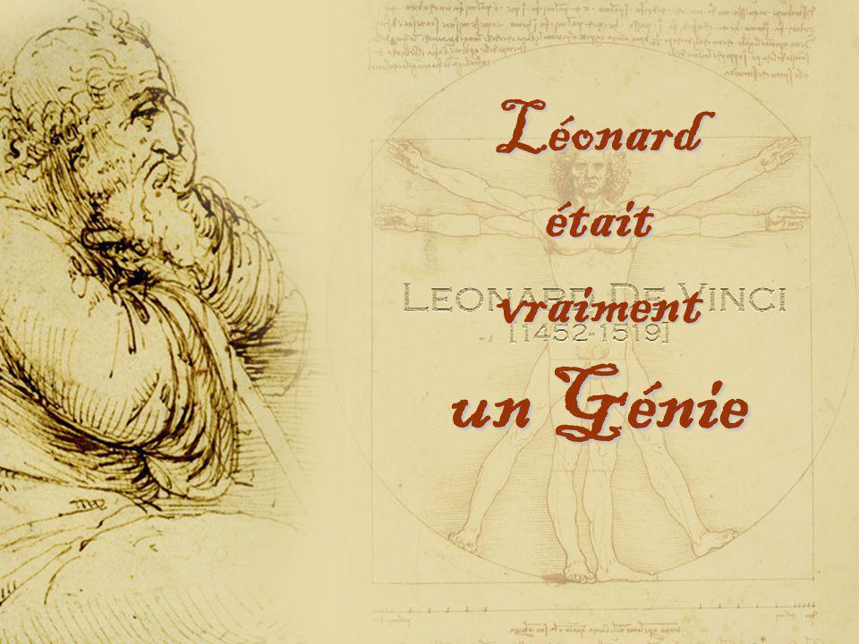 Léonard était vraiment un Génie