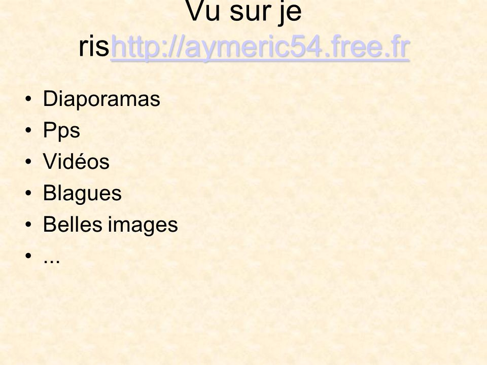 Vu sur je rishttp://aymeric54.free.fr