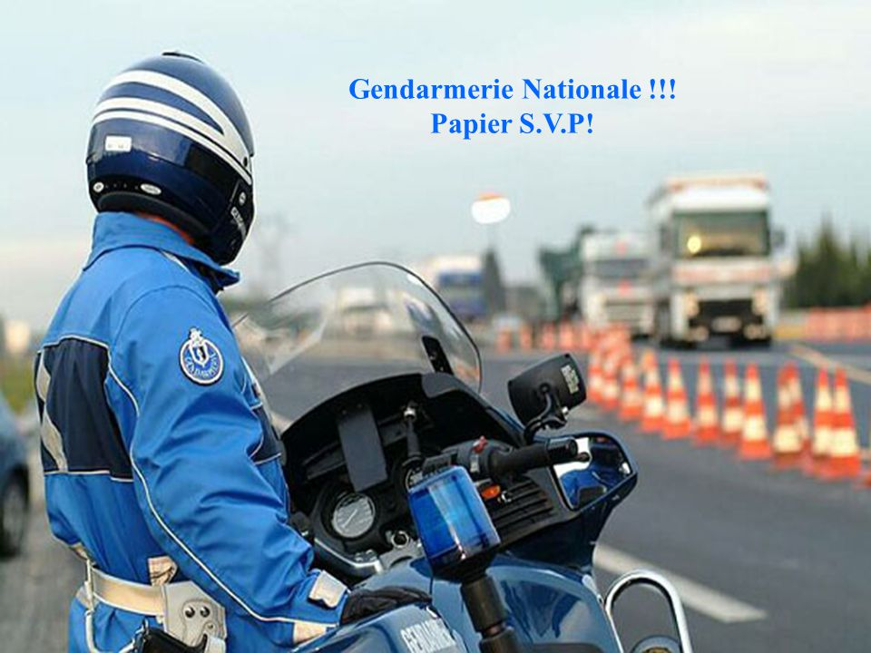 Gendarmerie Nationale !!!