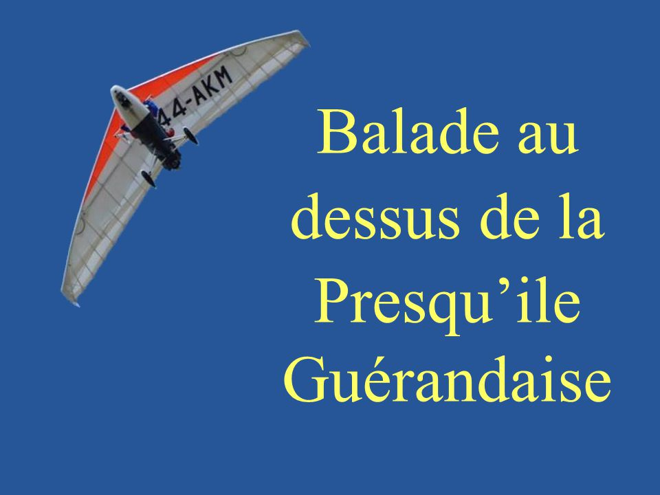 Balade au dessus de la Presqu'ile Guérandaise