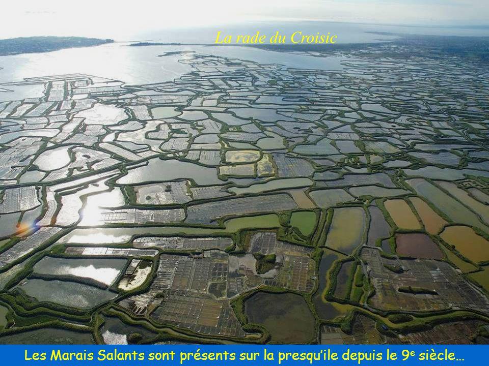 La rade du Croisic Les Marais Salants sont présents sur la presqu'ile depuis le 9e siècle…