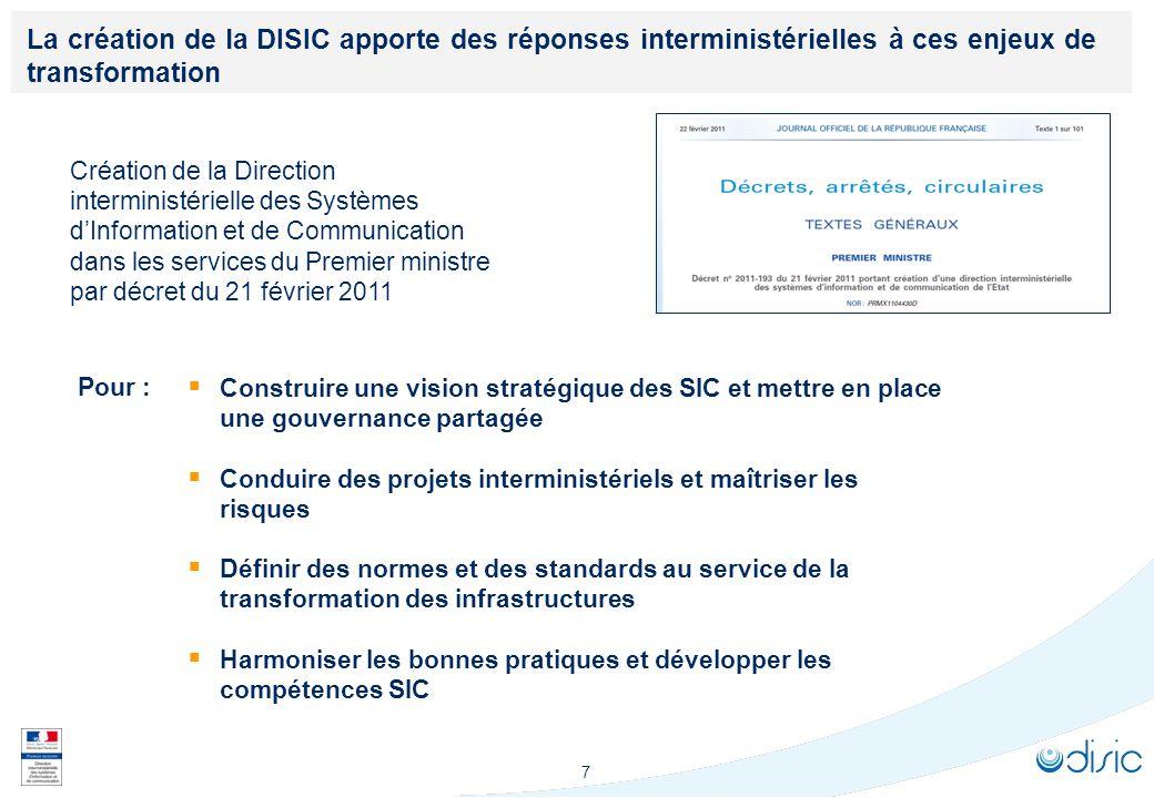 La DISIC est organisée pour répondre à ces enjeux