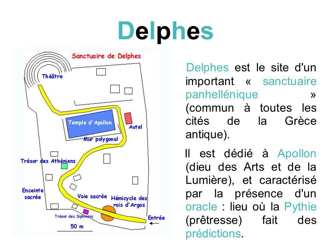 Delphes Delphes est le site d un important « sanctuaire panhellénique » (commun à toutes les cités de la Grèce antique).