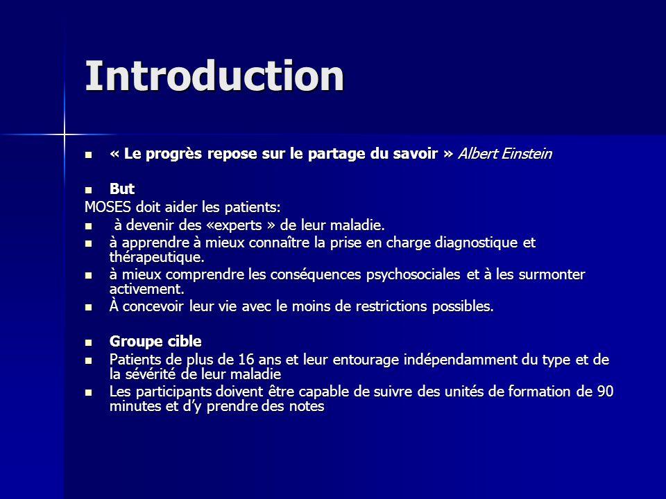 Introduction « Le progrès repose sur le partage du savoir » Albert Einstein. But. MOSES doit aider les patients: