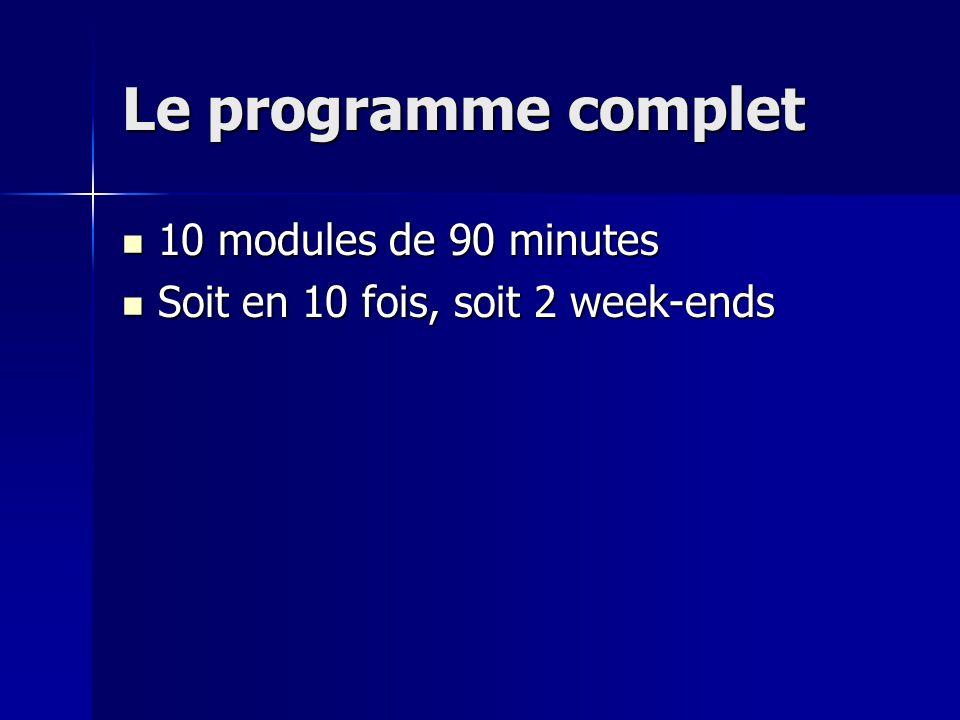 Le programme complet 10 modules de 90 minutes