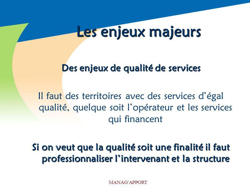 Des enjeux de qualité de services