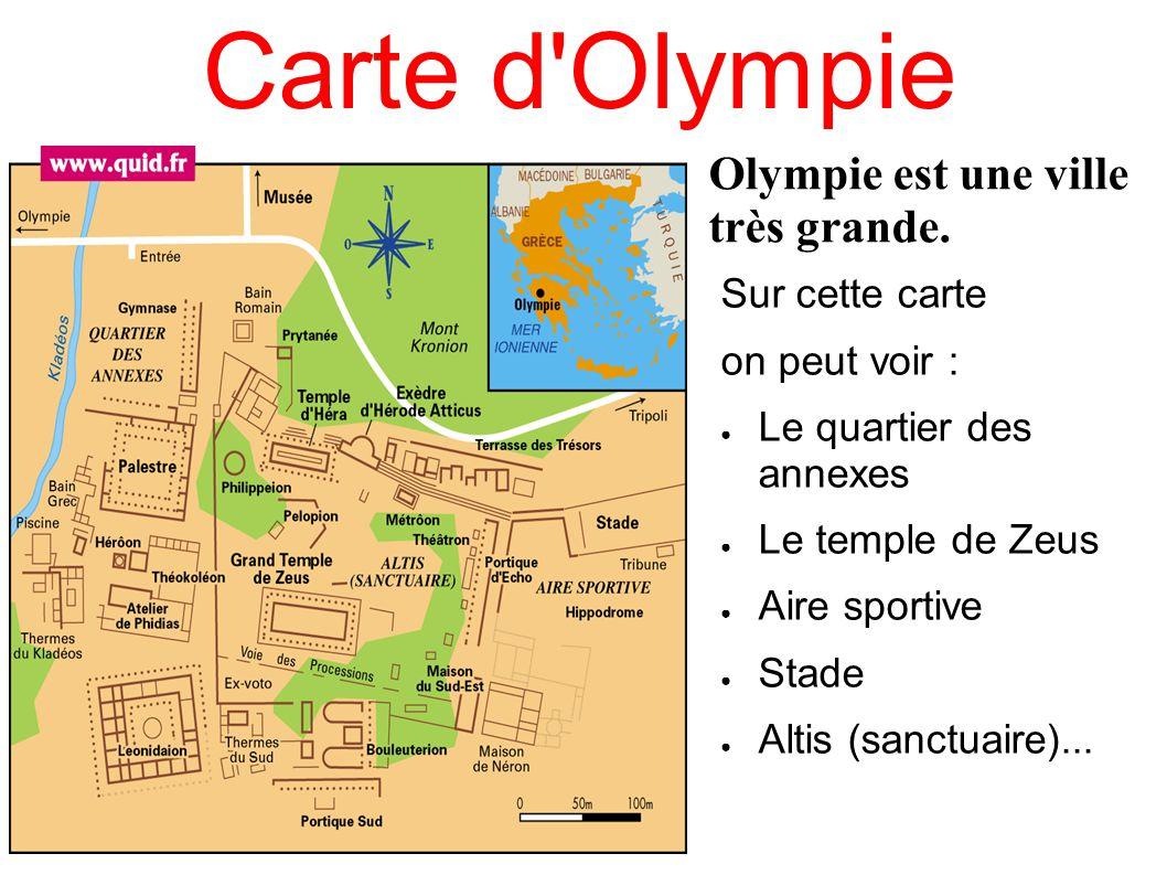 Carte d Olympie Olympie est une ville très grande. Sur cette carte