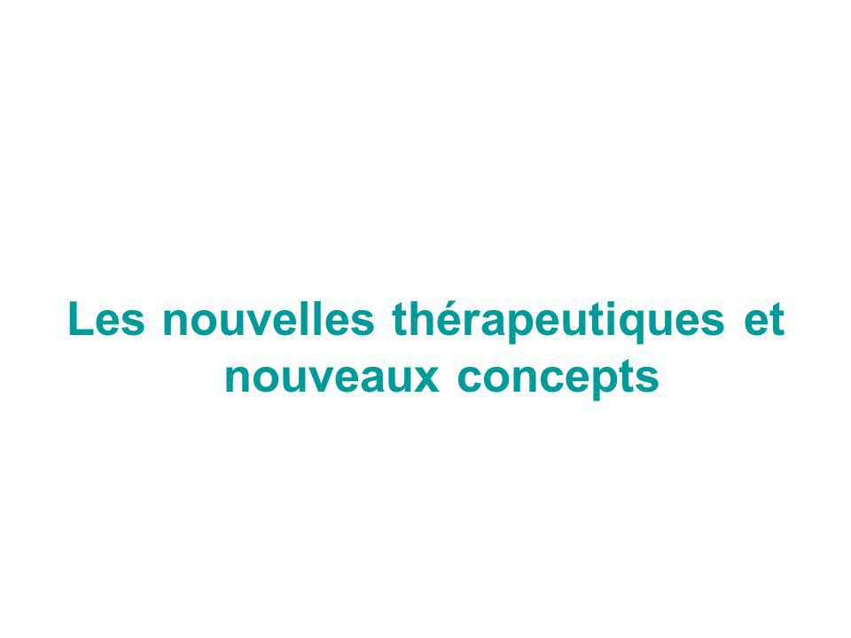 Les nouvelles thérapeutiques et nouveaux concepts