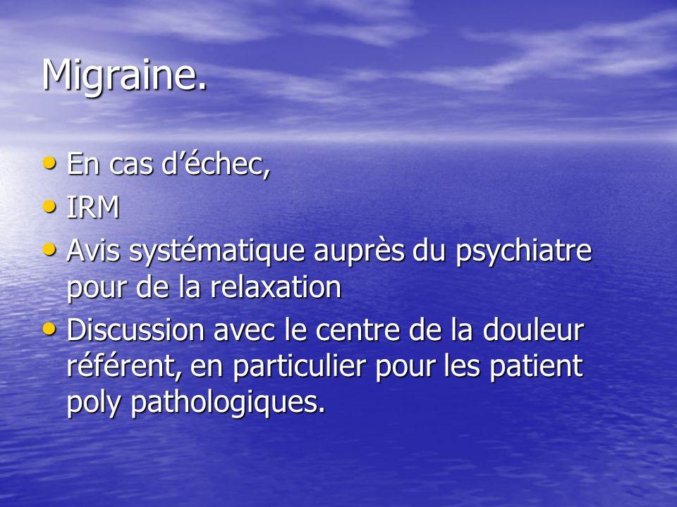 Migraine. En cas d'échec, IRM