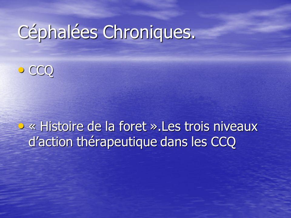 Céphalées Chroniques. CCQ