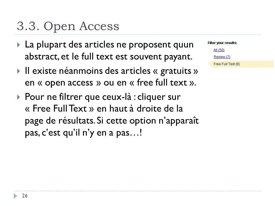3.3. Open Access La plupart des articles ne proposent quun abstract, et le full text est souvent payant.