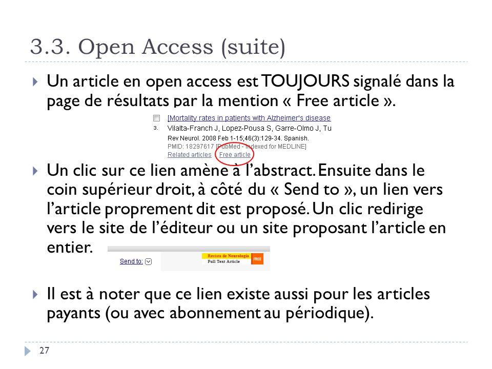 3.3. Open Access (suite) Un article en open access est TOUJOURS signalé dans la page de résultats par la mention « Free article ».