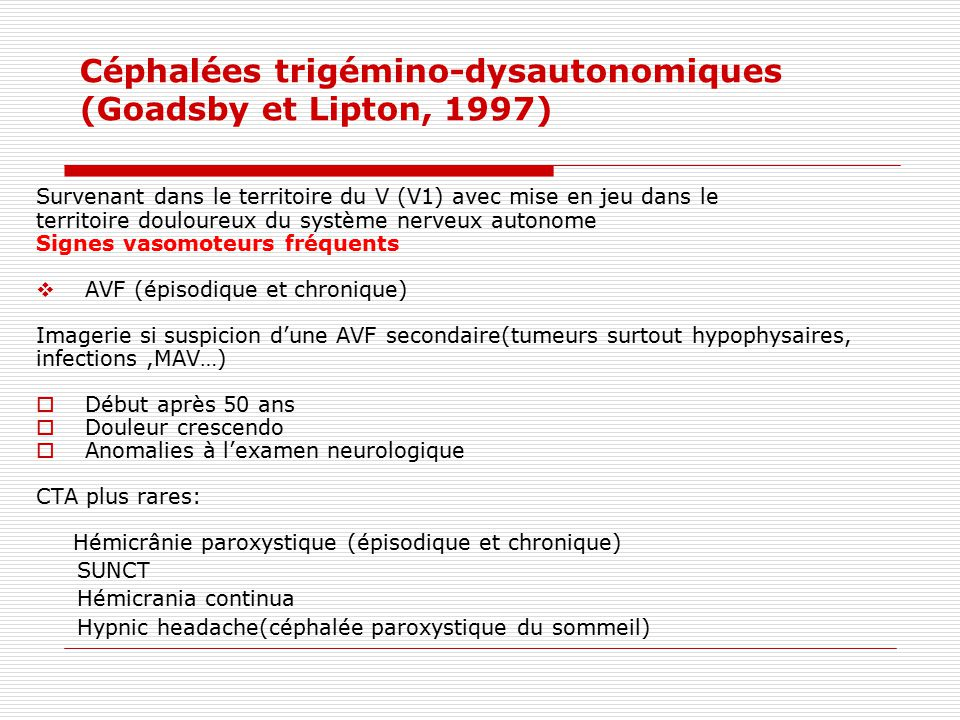 Céphalées trigémino-dysautonomiques (Goadsby et Lipton, 1997)