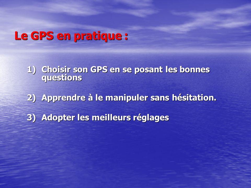 Le GPS en pratique : Choisir son GPS en se posant les bonnes questions
