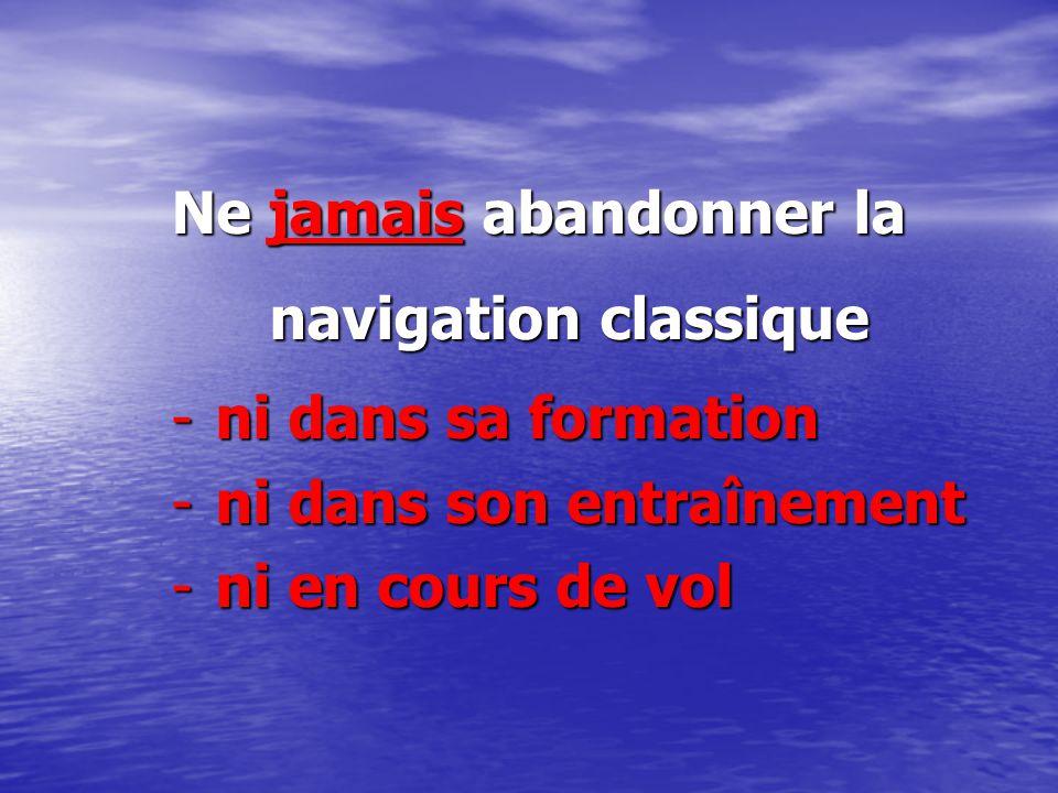 Ne jamais abandonner la navigation classique
