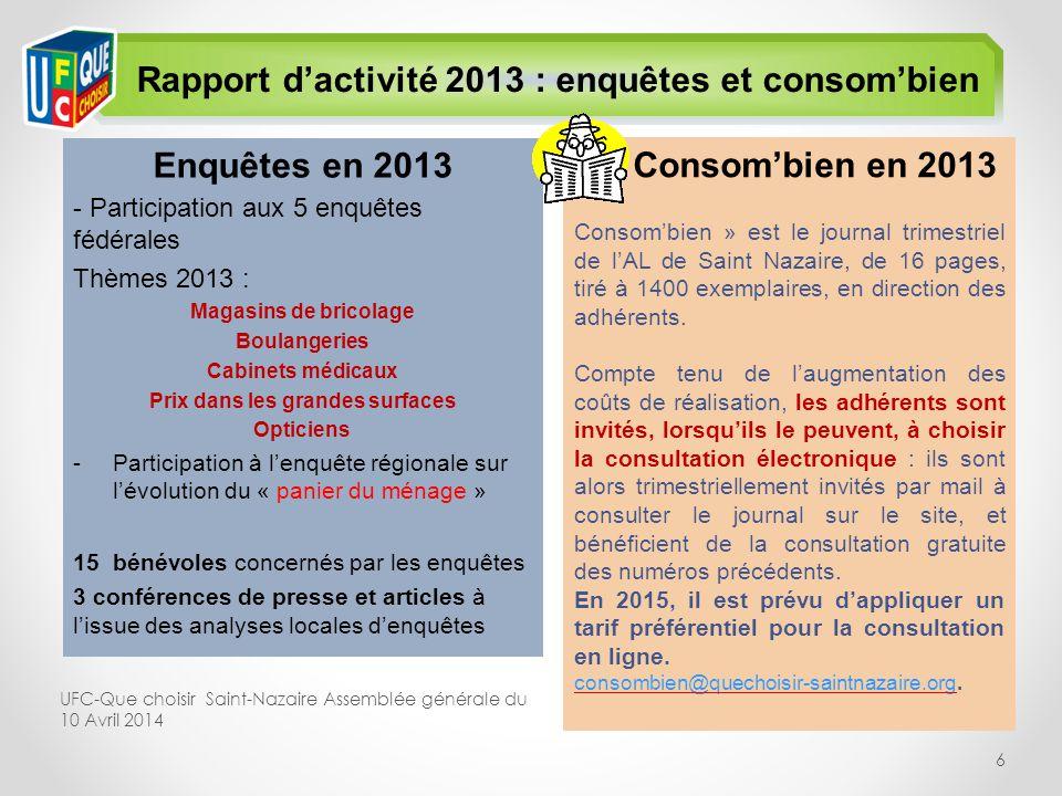 Rapport d'activité 2013 : enquêtes et consom'bien Enquêtes en 2013