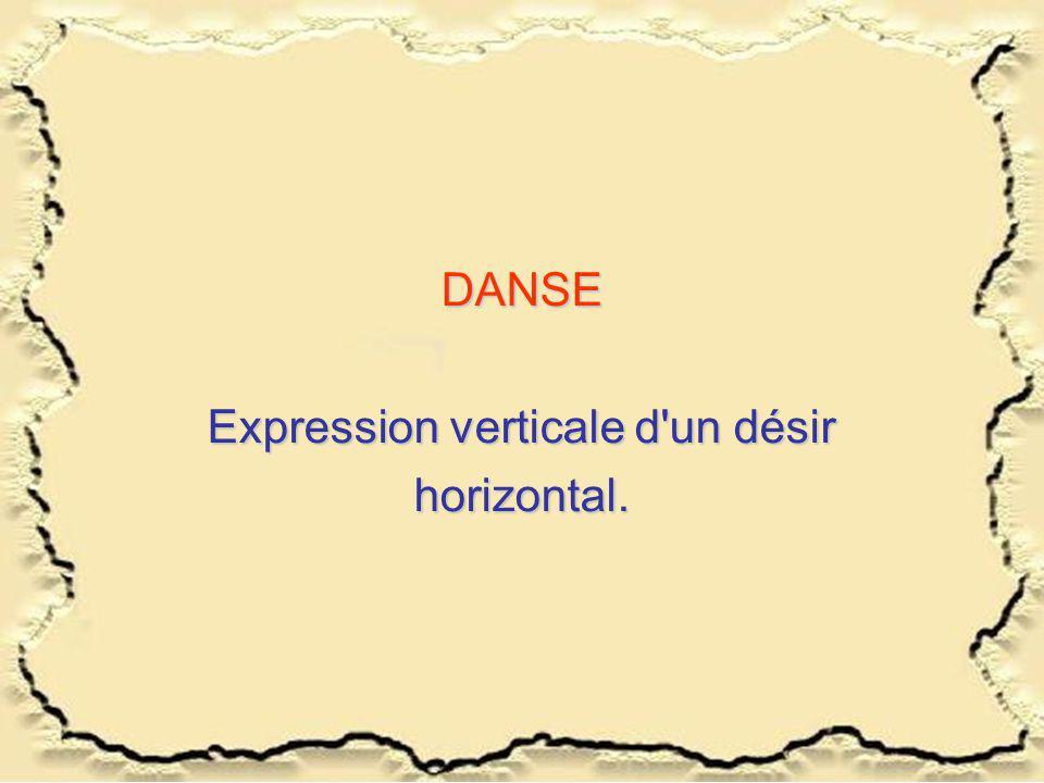 Expression verticale d un désir horizontal.