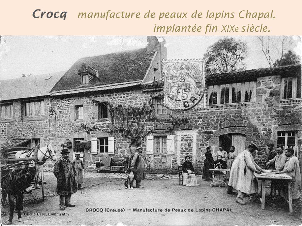 Crocq manufacture de peaux de lapins Chapal, . implantée fin XIXe siècle.
