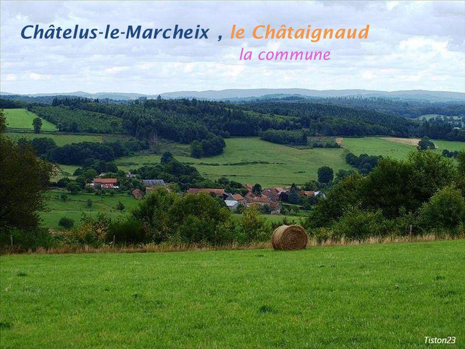 Châtelus-le-Marcheix , le Châtaignaud . la commune