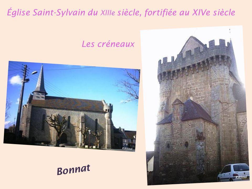 Bonnat Église Saint-Sylvain du XIIIe siècle, fortifiée au XIVe siècle