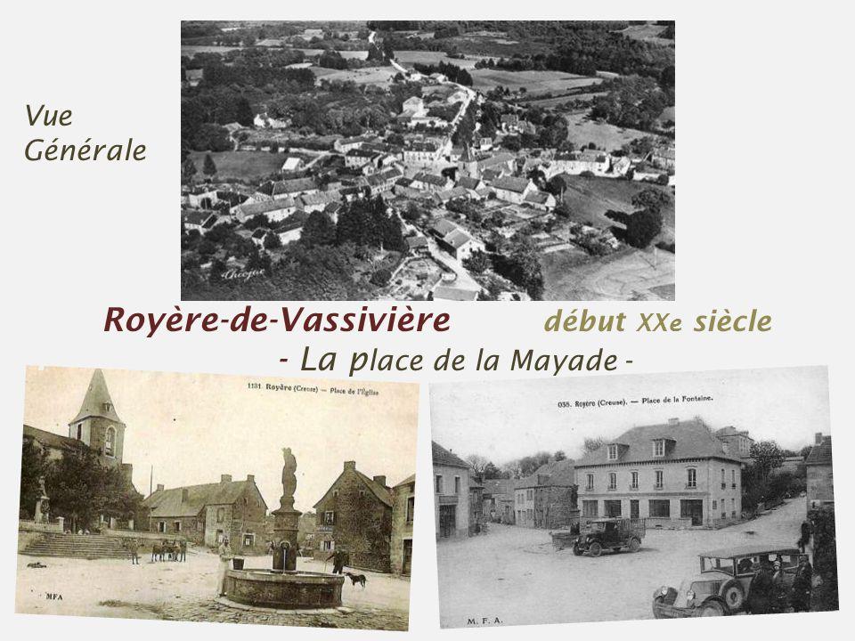 Royère-de-Vassivière début XXe siècle . - La place de la Mayade -