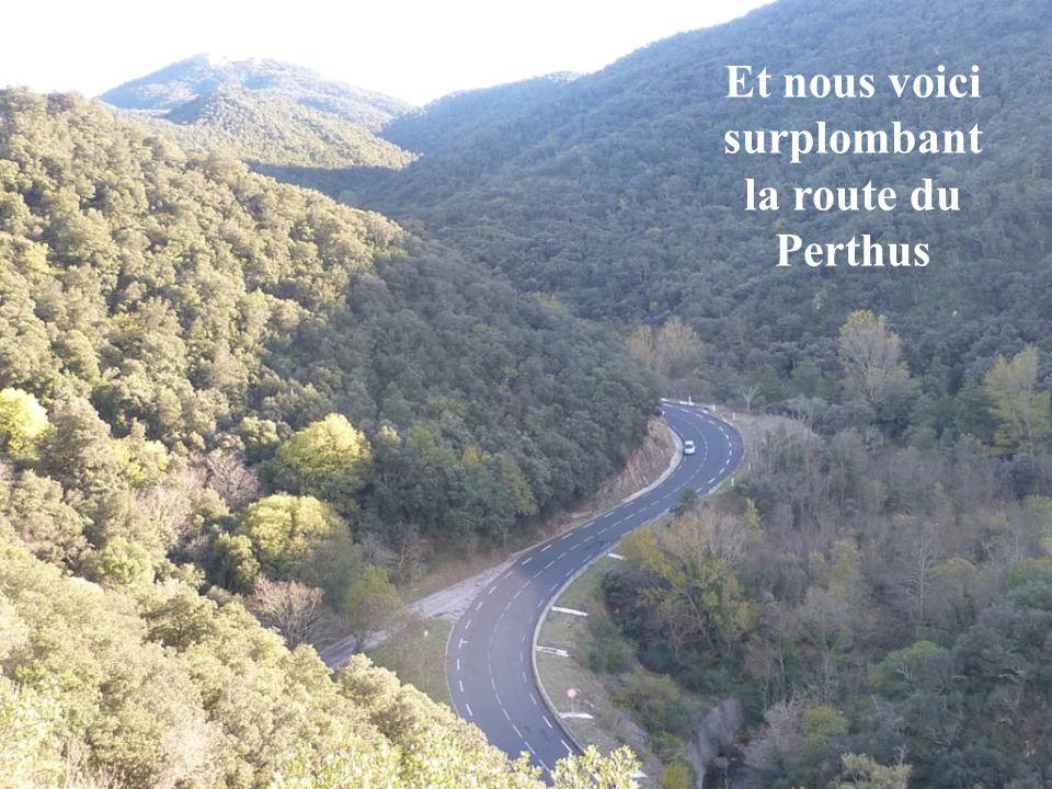 Et nous voici surplombant la route du Perthus