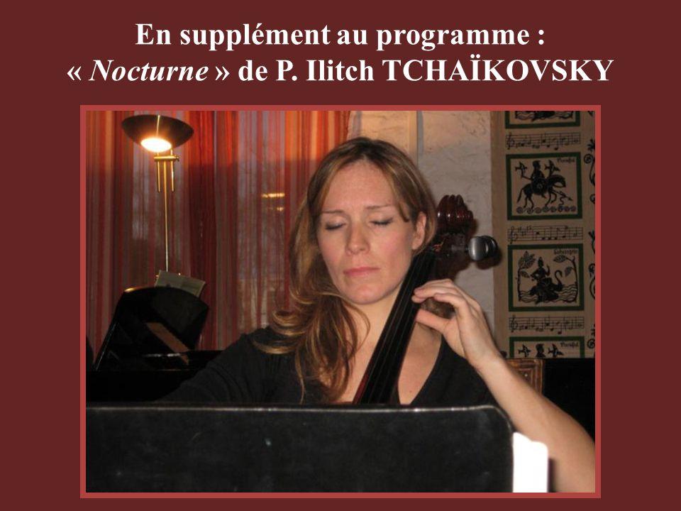 En supplément au programme : « Nocturne » de P. Ilitch TCHAÏKOVSKY