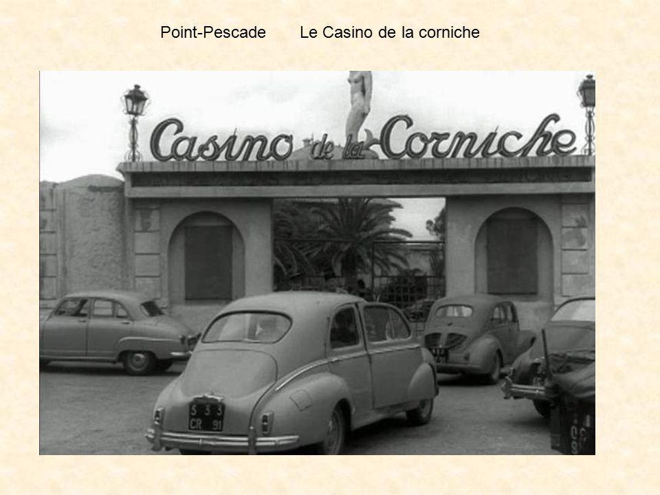 Point-Pescade Le Casino de la corniche