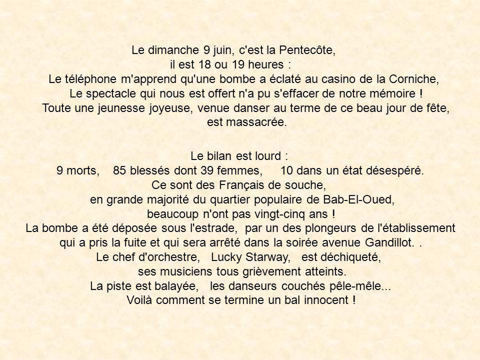 Le dimanche 9 juin, c est la Pentecôte, il est 18 ou 19 heures :