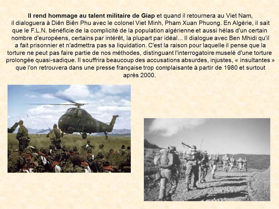 Il rend hommage au talent militaire de Giap et quand il retournera au Viet Nam,