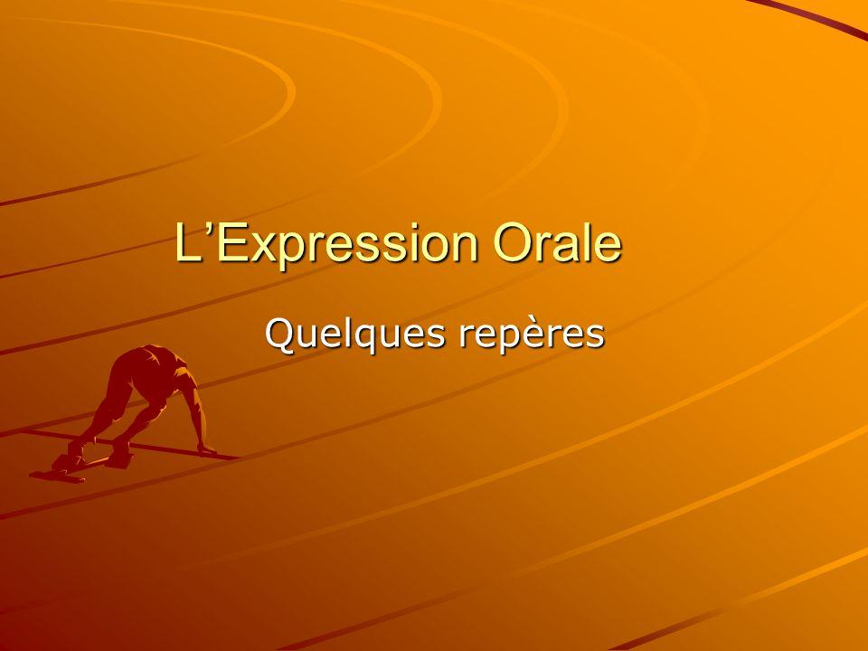 L'Expression Orale Quelques repères