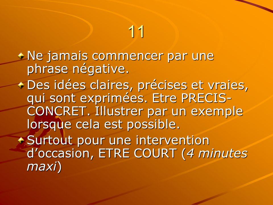 11 Ne jamais commencer par une phrase négative.