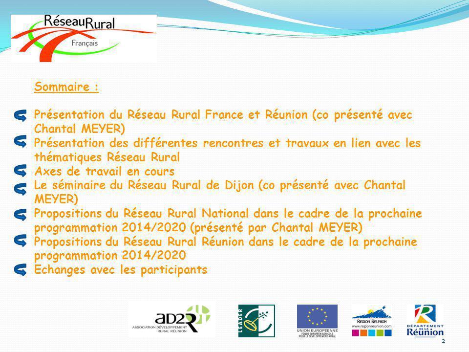 Sommaire : Présentation du Réseau Rural France et Réunion (co présenté avec Chantal MEYER)