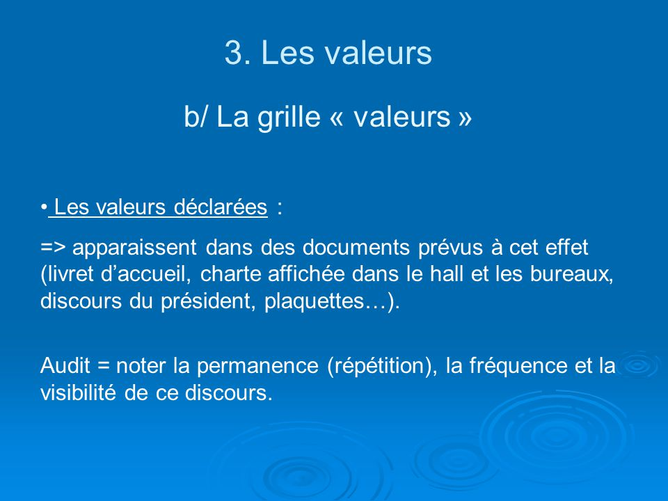 3. Les valeurs b/ La grille « valeurs » Les valeurs déclarées :