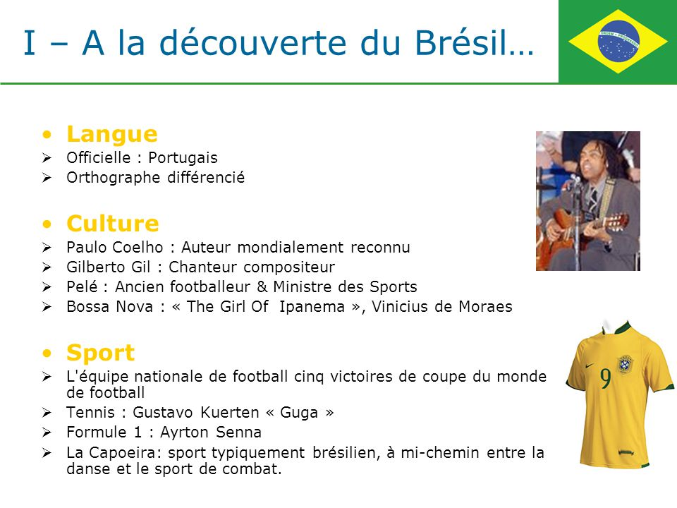I – A la découverte du Brésil…