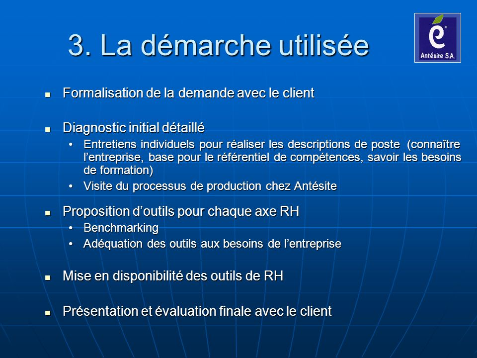 3. La démarche utilisée Formalisation de la demande avec le client