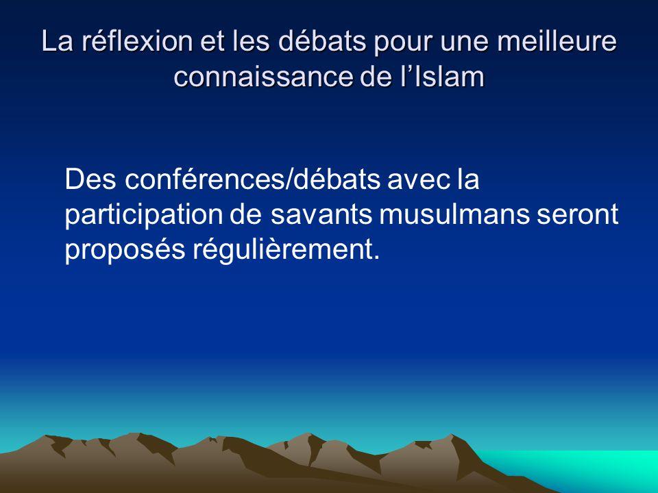 La réflexion et les débats pour une meilleure connaissance de l'Islam