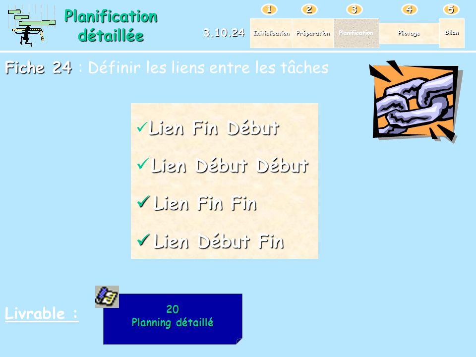 Lien Début Début Lien Fin Fin Lien Début Fin Planification détaillée