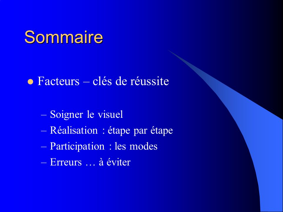 Sommaire Facteurs – clés de réussite Soigner le visuel
