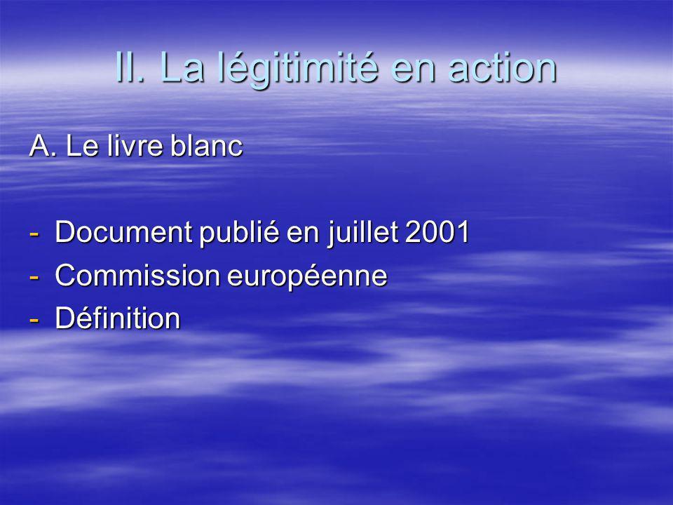 II. La légitimité en action