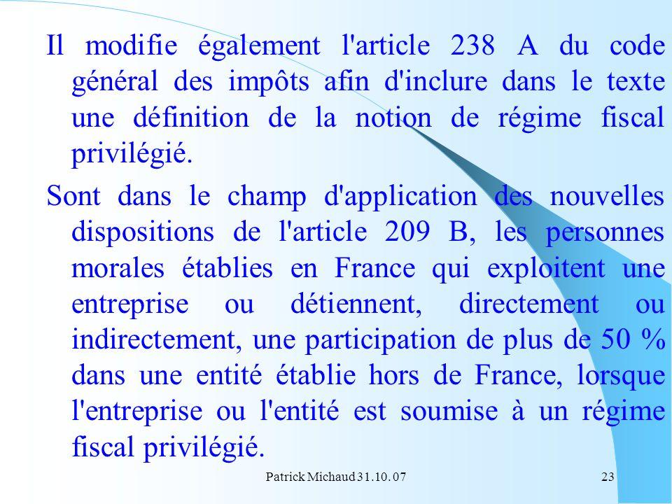 Il modifie également l article 238 A du code général des impôts afin d inclure dans le texte une définition de la notion de régime fiscal privilégié.