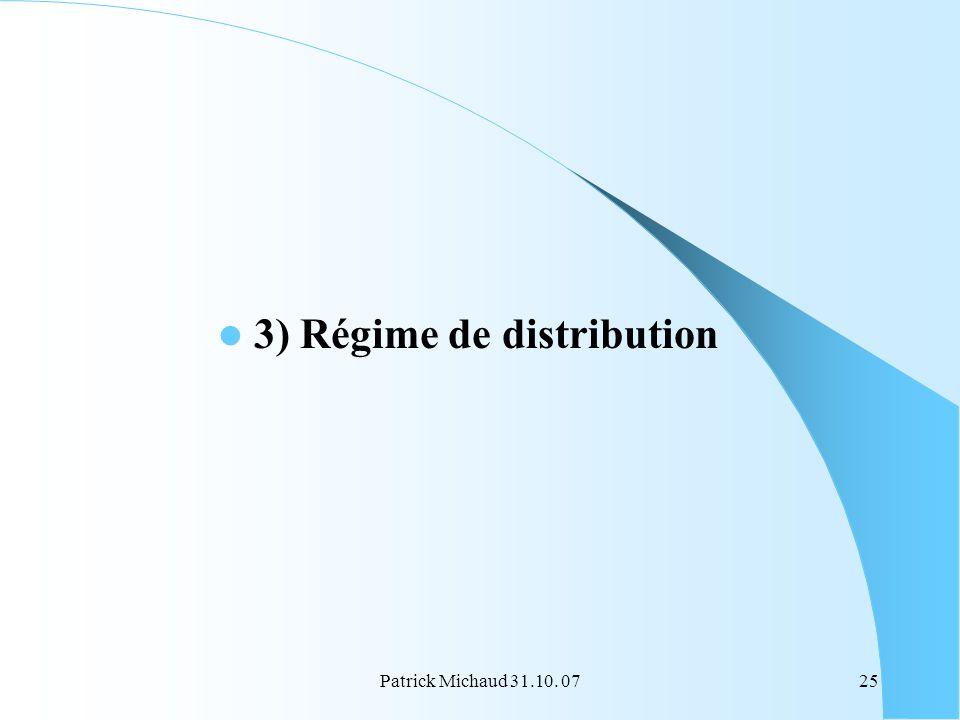 3) Régime de distribution