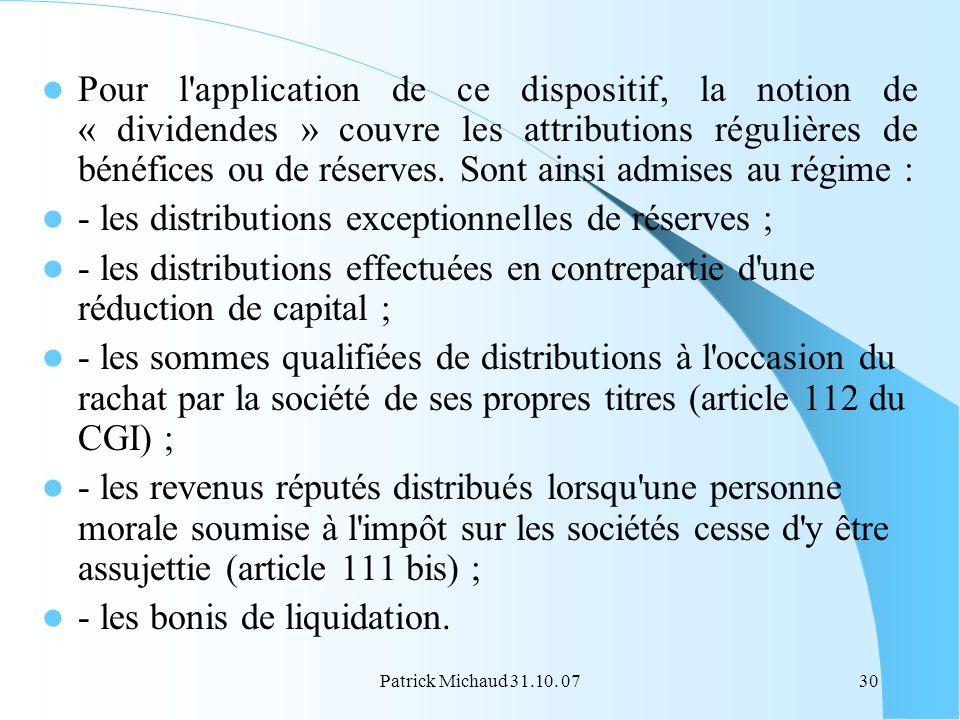 - les distributions exceptionnelles de réserves ;