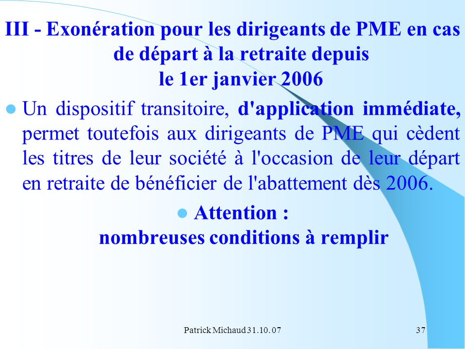 Attention : nombreuses conditions à remplir