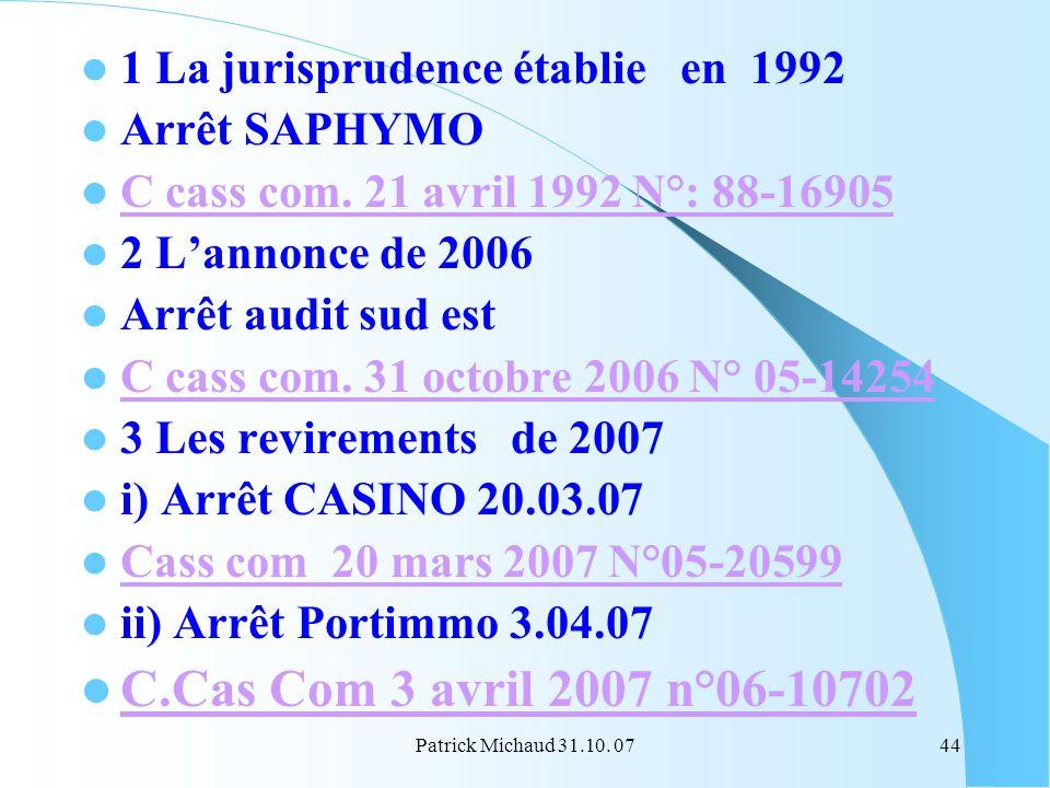 C.Cas Com 3 avril 2007 n°06-10702 1 La jurisprudence établie en 1992