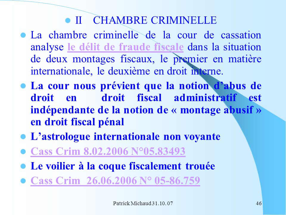 L'astrologue internationale non voyante Cass Crim 8.02.2006 N°05.83493