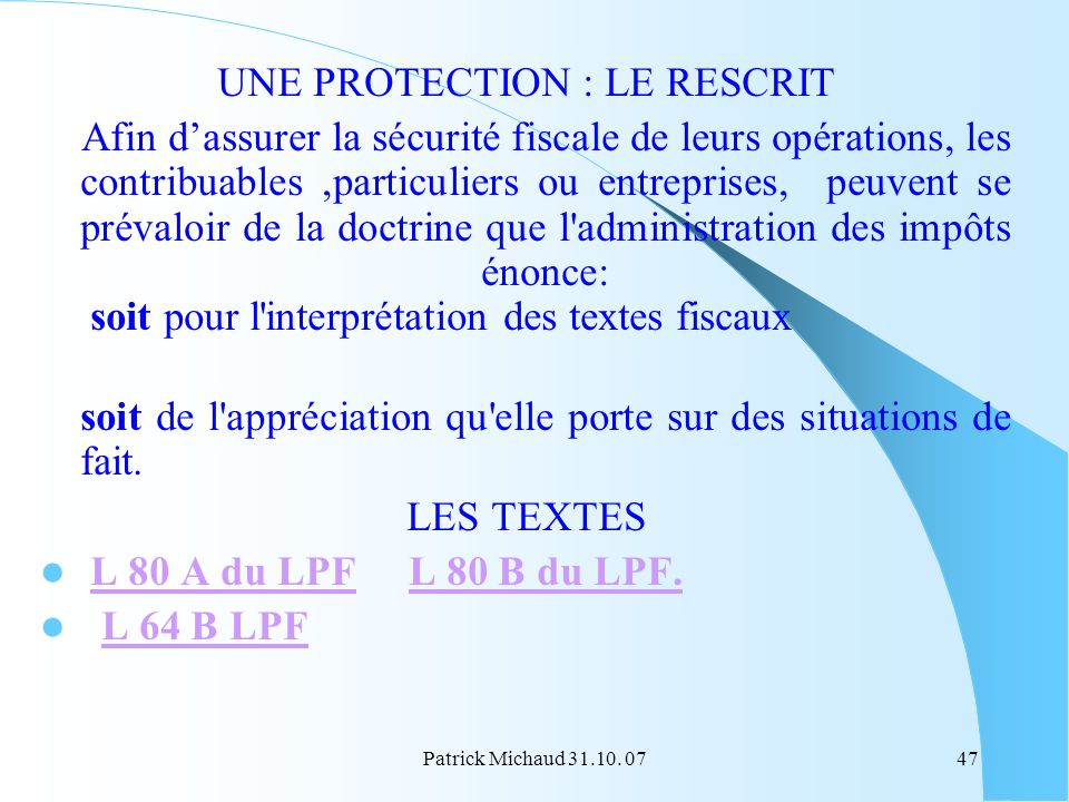 UNE PROTECTION : LE RESCRIT
