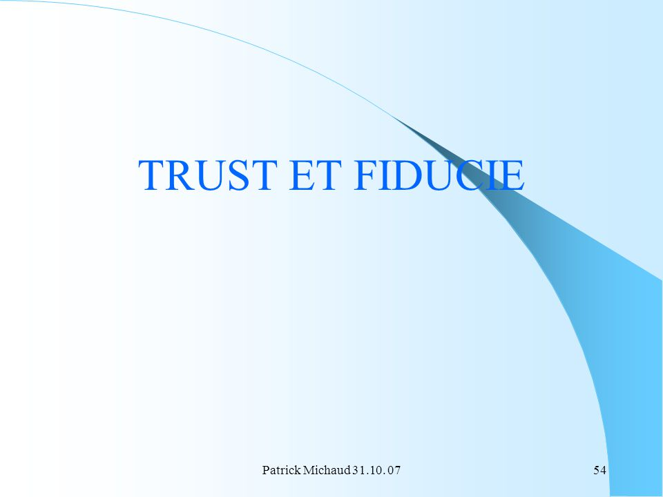 TRUST ET FIDUCIE Patrick Michaud 31.10. 07