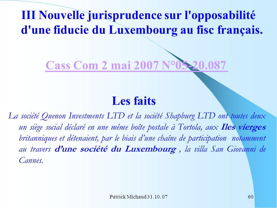 III Nouvelle jurisprudence sur l opposabilité d une fiducie du Luxembourg au fisc français.